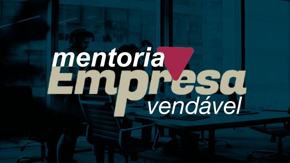 mentoria empresa vendável